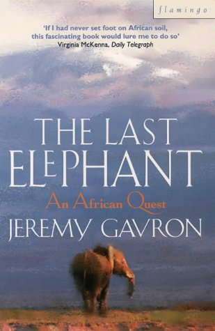9780006377191: The Last Elephant An African Quest
