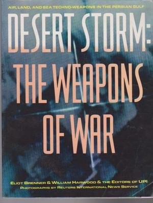 9780006377306: Desert Storm: The Weapons of War. Air, Land, and Sea Techno-Weapons in the Persian Gulf
