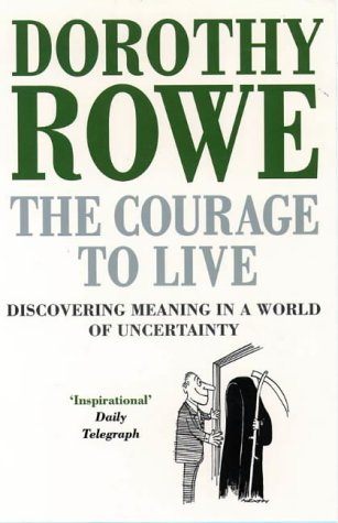 9780006377368: The Courage to Live: Discovering Meaning in a World of Uncertainty