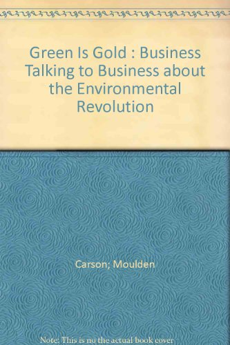 9780006377528: Green Is Gold : Business Talking to Business about the Environmental Revolution