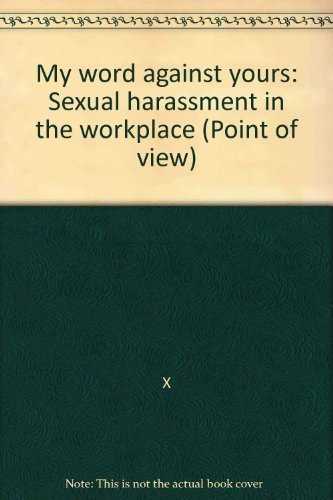 9780006378044: My word against yours: Sexual harassment in the workplace (Point of view)