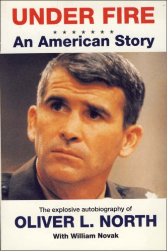 9780006378402: Under Fire: An American Story - The Explosive Autobiography Of Oliver North