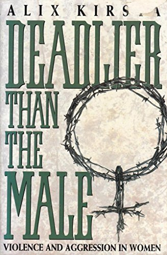 9780006378495: Deadlier Than the Male: Violence and Aggression in Women