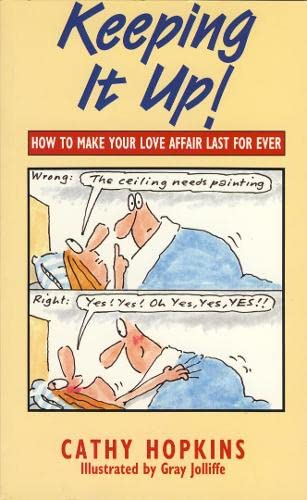 Keeping It Up: How to make your: Hopkins, Cathy