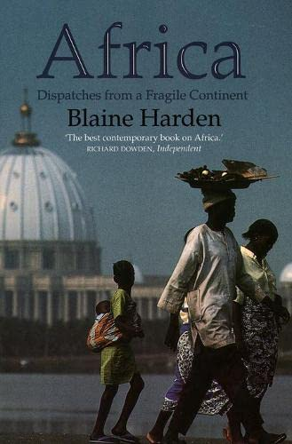 9780006378563: Africa: Dispatches from a Fragile Continent: Despatches from a Fragile Continent