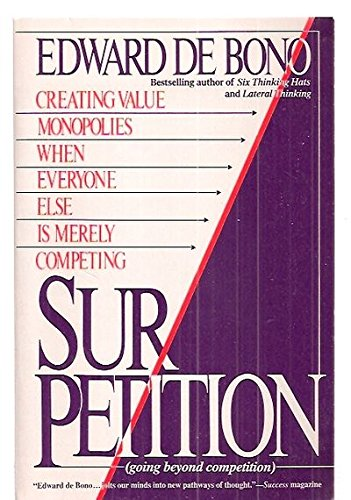 9780006378914: SUR/PETITION: CREATING VALUE MONOPOLIES WHEN EVERYONE ELSE IS MERELY COMPETING [