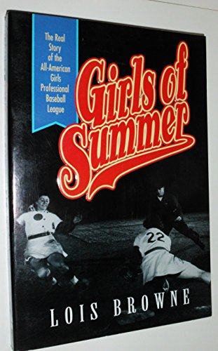 9780006379027: Girls of Summer: The Real Story of the All-American Girls Professional Baseball League