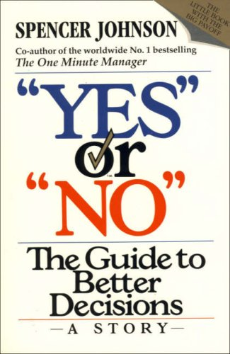 9780006379270: '''YES'' OR ''NO'': THE GUIDE TO BETTER DECISIONS'