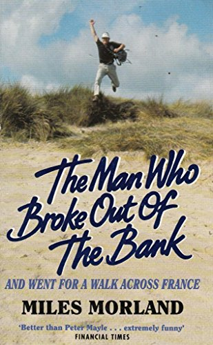 9780006379393: The Man Who Broke Out of the Bank and Went for a Walk Across France