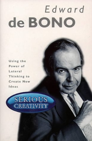 9780006379584: Serious Creativity: Using the Power of Lateral Thinking to Create New Ideas