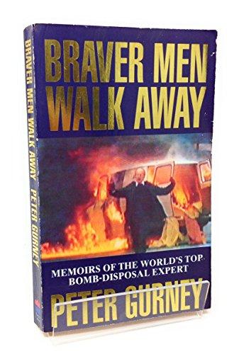 9780006379805: Braver Men Walk Away
