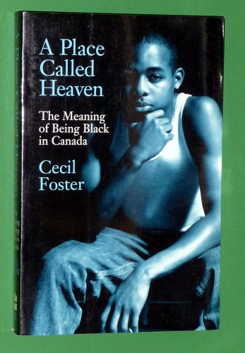 9780006380283: A Place Called Heaven: The Meaning of Being Black in Canada