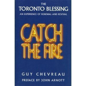 9780006380436: Catch the Fire: The Toronto Blessing an Experience of Renewal and Revival