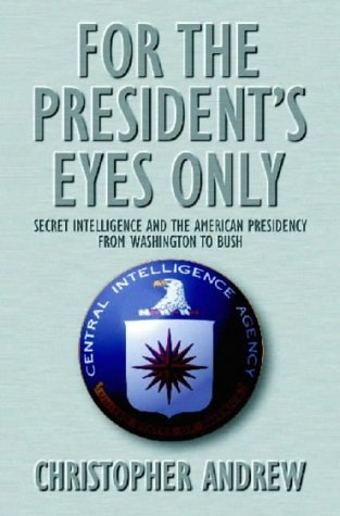9780006380719: For the President's Eyes Only: Secret Intelligence: Secret Intelligence and the American Presidency from Washington to Bush