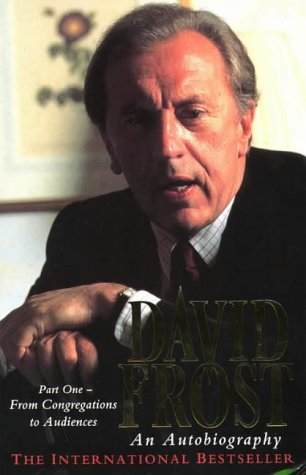 9780006380825: David Frost: An Autobiography: From Congregations to Audiences Pt. 1