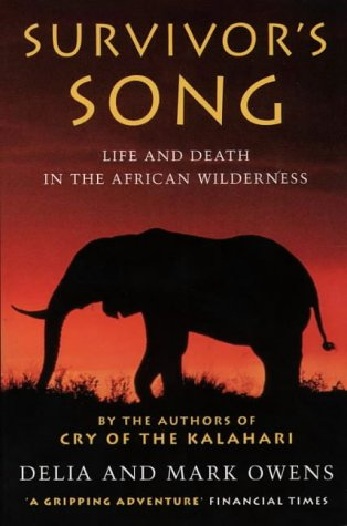SURVIVOR'S SONG:LIFE AND DEATH IN THE AFRICAN WILDERNESS