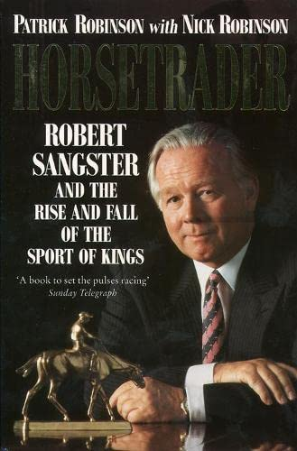 9780006381051: Horsetrader: Robert Sangster and the Rise and Fall of the Sport of Kings