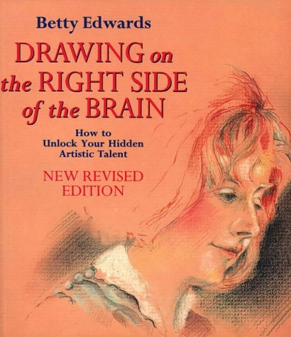 9780006381143: Drawing on the Right Side of the Brain - How to Unlock Your Hidden Artistic Talent - New Revised Edition
