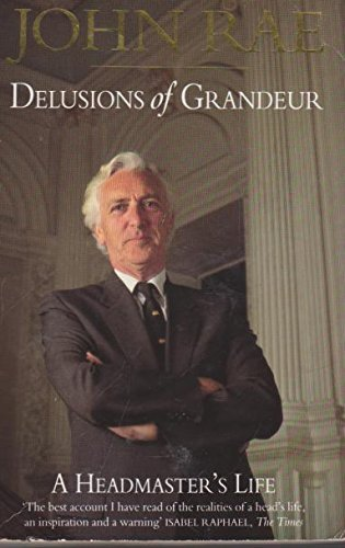 9780006381297: Delusions of Grandeur: A Headmaster's Life, 1966-86