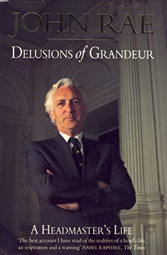 9780006381297: 'DELUSIONS OF GRANDEUR: A HEADMASTER'S LIFE, 1966-86'