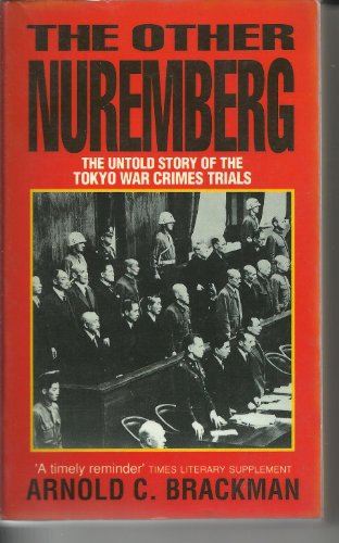 9780006381358: The Other Nuremberg: The Untold Story of the Tokyo War Crimes Trials