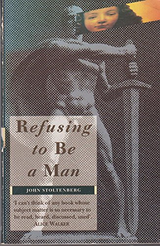 9780006381372: Refusing To Be A Man