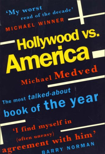 9780006382355: Hollywood Vs America - the Explosive Bestseller That Shows How and Why the Entertainment Industry Has Broken Faith with Its Audience.