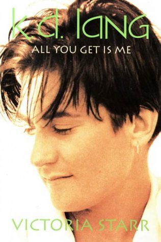 9780006382409: k. d. Lang: All You Get Is Me