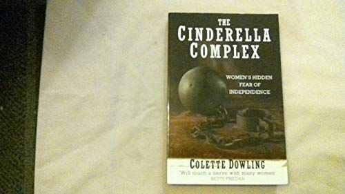 9780006382539: The Cinderella Complex: Women's Hidden Fear of Independence