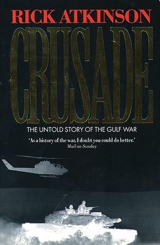 9780006383246: CRUSADE: UNTOLD STORY OF THE GULF WAR