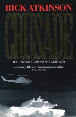 9780006383246: CRUSADE: UNTOLD STORY OF THE GULF WAR