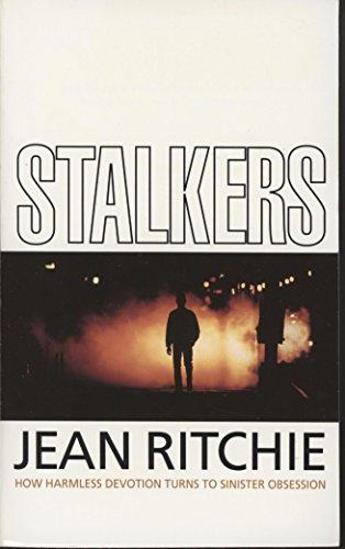 Stalkers: How Harmless Devotion Turns to Sinister Obsession (0006383386) by Jean Ritchie