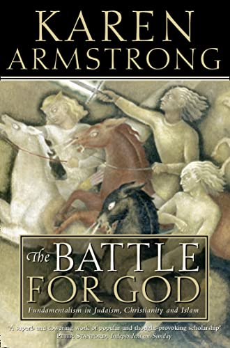9780006383482: The Battle for God: Fundamentalism in Judaism, Christianity and Islam