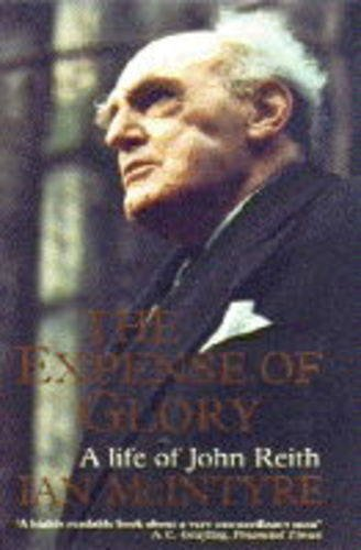 9780006383512: The Expense of Glory: Life of John Reith