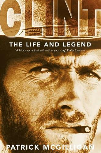 Clint: The Life and Legend: Patrick McGilligan