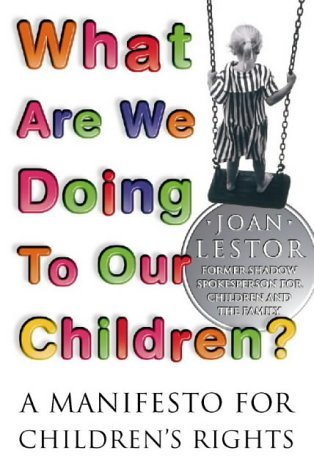9780006383581: What are We Doing to Our Children?: A Manifesto for Children's Rights