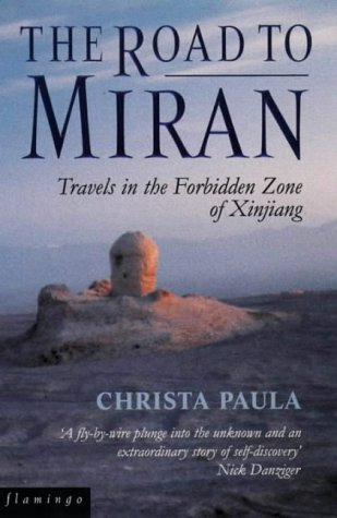 9780006383680: The Road to Miran: Travels in the Forbidden Zone of Xinjiang