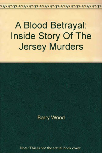 9780006383758: A Blood Betrayal: Inside Story Of The Jersey Murders