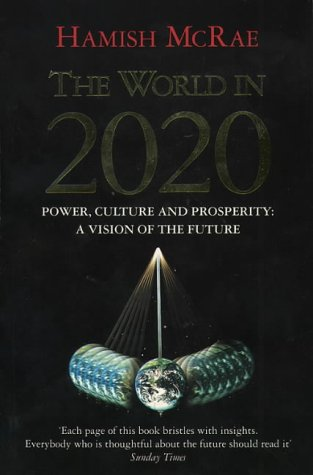 9780006383826: The World in 2020: Power, Culture And Prosperity - a Vision of the Future