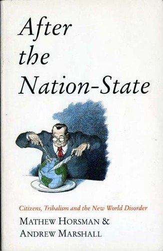 9780006383864: 'After the Nation-state: Citizens, Tribalism and the New World Disorder'