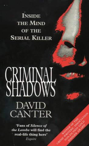 9780006383949: Criminal Shadows: Inside the Mind of the Serial Killer