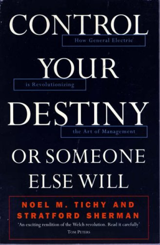 9780006384267: Control Your Destiny or Someone Else Will: How General Electric Is Revolutionizing the Art of Management