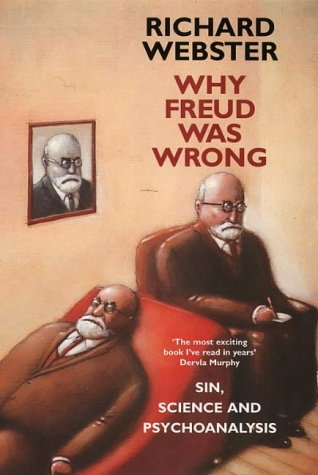 9780006384281: Why Freud Was Wrong: Sin, Science and Psychoanalysis