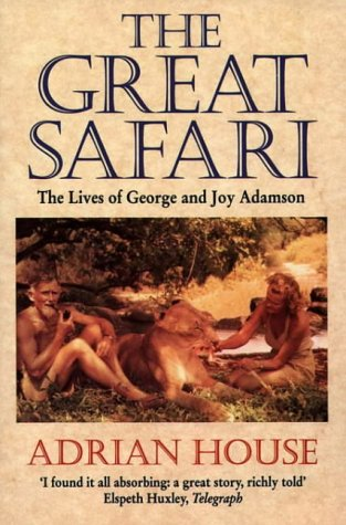 9780006384373: The Great Safari: Lives of George and Joy Adamson