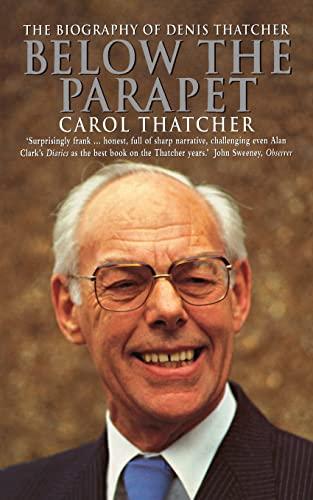 9780006384588: Below the Parapet: Biography of Denis Thatcher