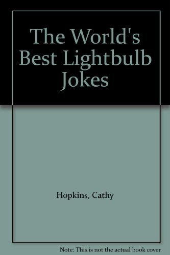 The World's Best Lightbulb Jokes: Hopkins, Cathy