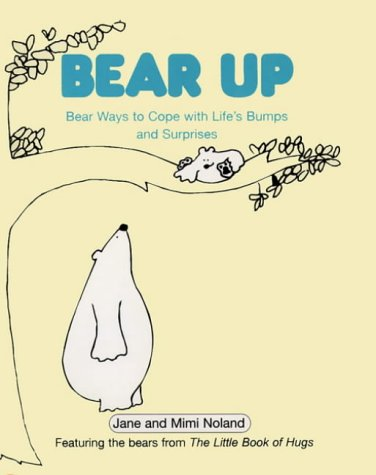 9780006384632: Bear Up: Bear Ways to Cope with Life's Bumps and Surprises