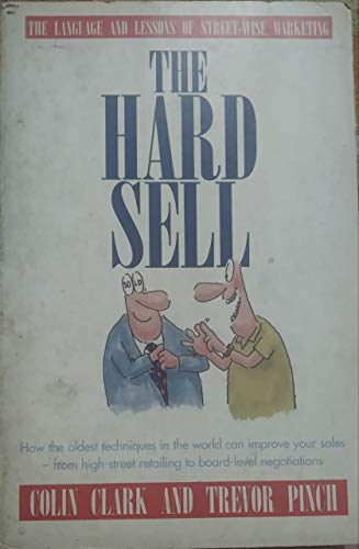 9780006384656: The Hard Sell: The Art of Street-wise Selling (A Paperback original)