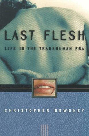 9780006384724: Last Flesh: Life in the Transhuman Era