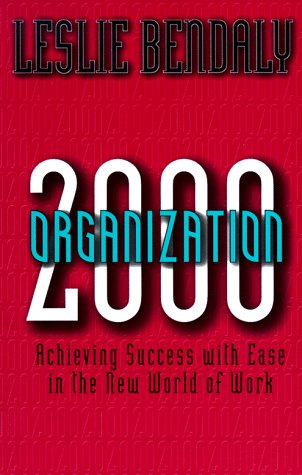 Organization 2000 Achieving Success with Ease in the New World of Work